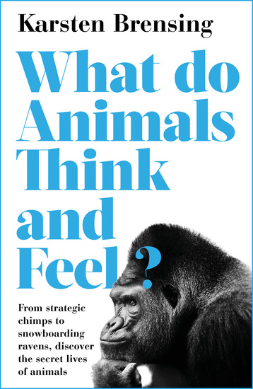 What Do Animals Think and Feel? - cover