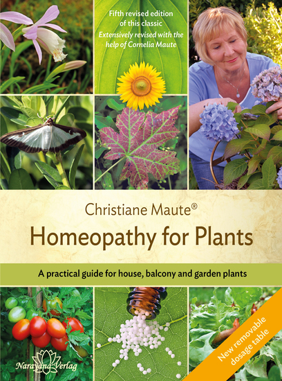 Homeopathy for Plants - Fourth revised edition of this classic 4th edition - A practical guide for house balcony and garden plants Extensively revised with the help of Cornelia Maute - cover