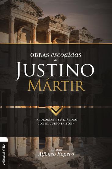Obras escogidas de Justino Mártir - Apologías y su diálogo con el judío Trifón - cover