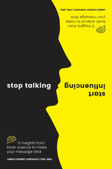 Stop Talking Start Influencing - 12 Insights From Brain Science to Make Your Memory Stick - cover