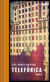 Telefónica von Ilsa Barea-Kulcsar online lesen