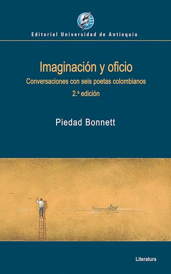 Imaginación y oficio - Conversaciones con seis poetas colombianos - cover