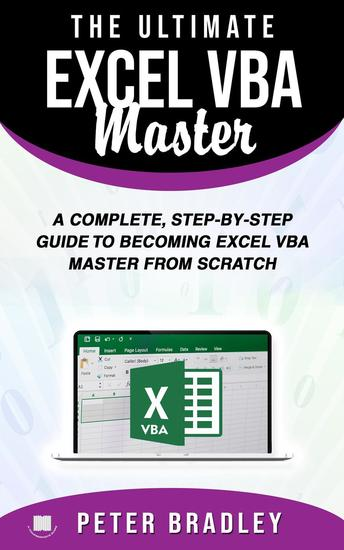The Ultimate Excel VBA Master: A Complete Step-by-Step Guide to Becoming Excel VBA Master from Scratch - cover