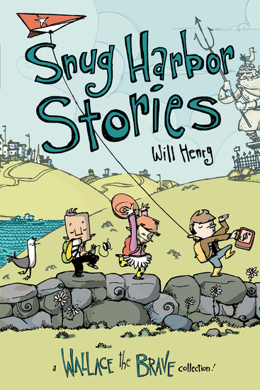 Snug Harbor Stories - A Wallace the Brave Collection! - cover