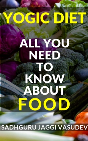 Yogic Diet - All You Need To Know About Food - cover