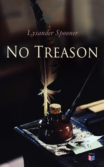 """No Treason - Complete Edition: No 1 No 2: """"The Constitution"""" & No 6: """"The Constitution of no - cover"""
