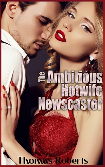 The Ambitious Hotwife Newscaster - cover
