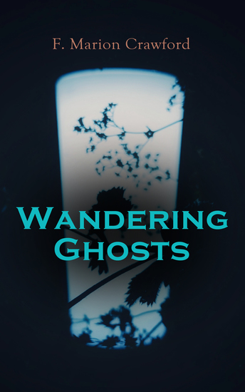 Wandering Ghosts - The Dead Smile The Screaming Skull Man Overboard! For the Blood is the Life The Upper Berth By the Water of Paradise The Doll's Ghost - cover