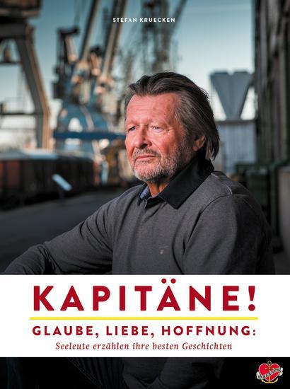 Kapitäne! - Glaube Liebe Hoffnung: Seeleute erzählen ihre besten Geschichten - cover