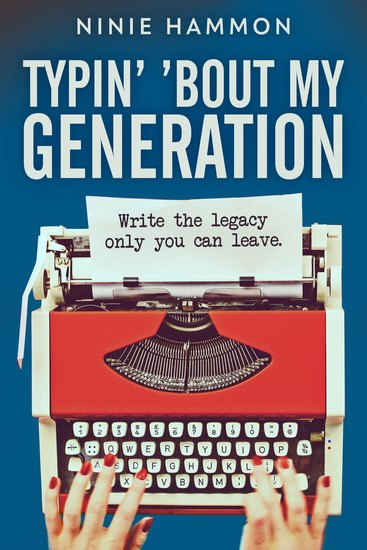 Typin' 'Bout My Generation - Write the legacy only you can leave - cover