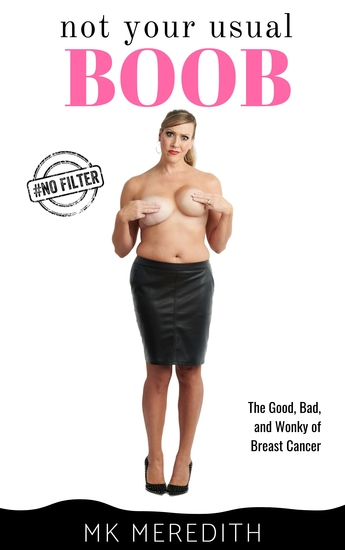 Not Your Usual Boob - The Good Bad and Wonky of Breast Cancer - cover