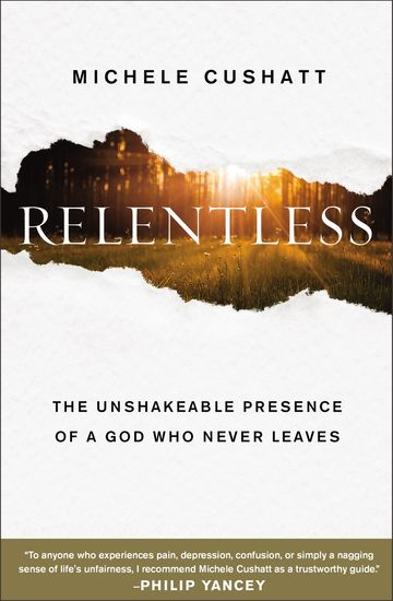 Relentless - The Unshakeable Presence of a God Who Never Leaves - cover