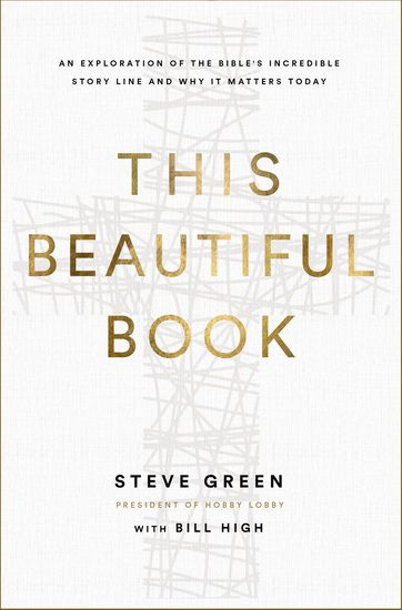 This Beautiful Book - An Exploration of the Bible's Incredible Story Line and Why It Matters Today - cover