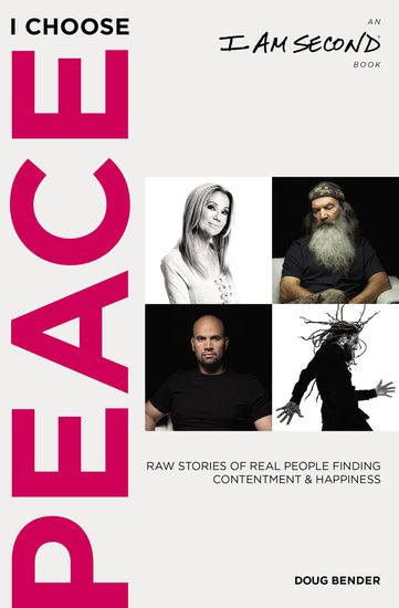 I Choose Peace - Raw Stories of Real People Finding Contentment and Happiness - cover