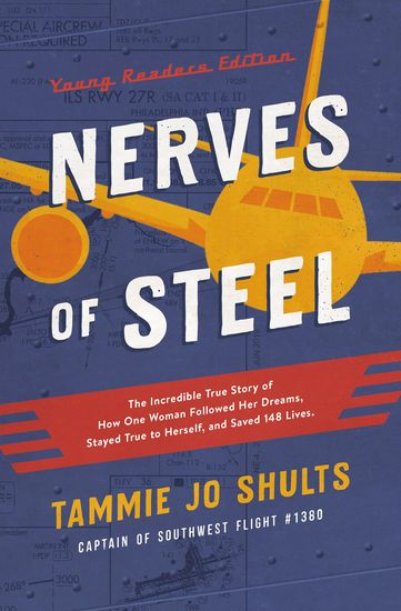 Nerves of Steel (Young Readers Edition) - The Incredible True Story of How One Woman Followed Her Dreams Stayed True to Herself and Saved 148 Lives - cover