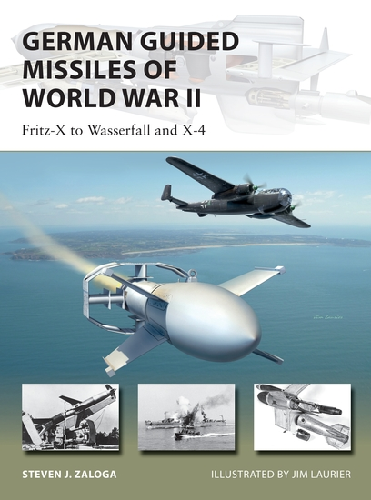 German Guided Missiles of World War II - Fritz-X to Wasserfall and X4 - cover