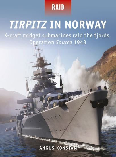 Tirpitz in Norway - X-craft midget submarines raid the fjords Operation Source 1943 - cover