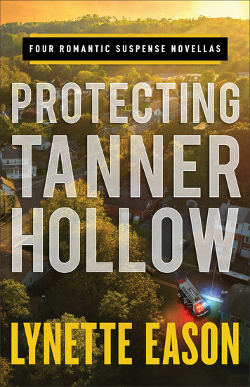 Protecting Tanner Hollow - Four Romantic Suspense Novellas - cover