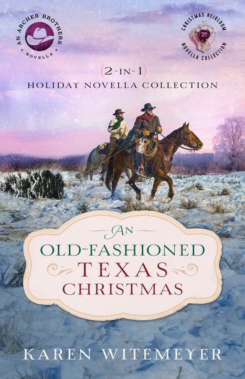 An Old-Fashioned Texas Christmas (The Archer Brothers Book #4) - 2-in-1 Holiday Novella Collection - cover