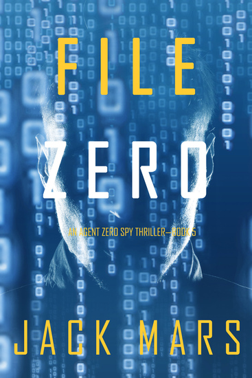 File Zero (An Agent Zero Spy Thriller—Book #5) - cover