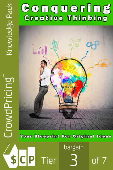 Conquering Creative Thinking - Be phenomenal at creative thinking Learn creative thinking & creative techniques Unlock your creativity - cover