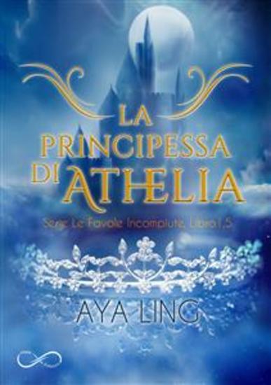 La Principessa di Athelia - Le favole incompiute 15 - cover