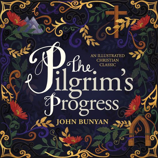 The Pilgrim's Progress - An Illustrated Christian Classic - cover