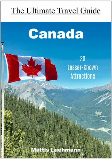 Canada - 30 Lesser-Known Attractions - cover