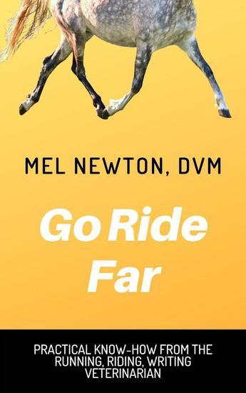 Go Ride Far - The running riding writing veterinarian #1 - cover