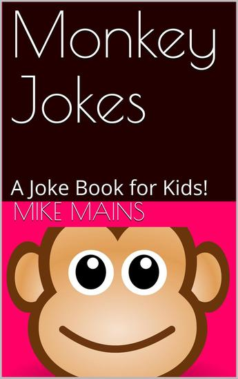 Monkey Jokes: A Joke Book for Kids! - cover