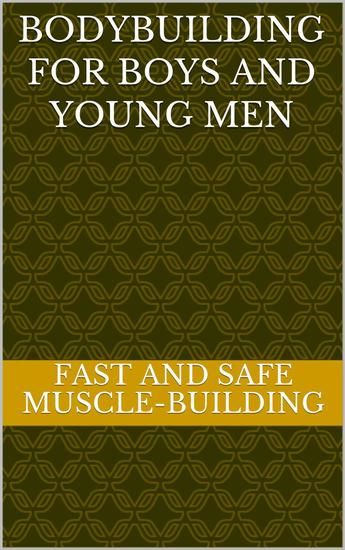 Bodybuilding for Boys and Young Men - cover