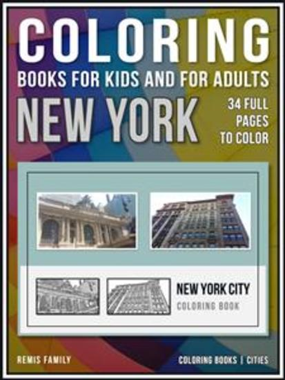 Coloring Books for Kids and for Adults - New York - Coloring books - cities - 34 pages to color with NYC drawings - cover
