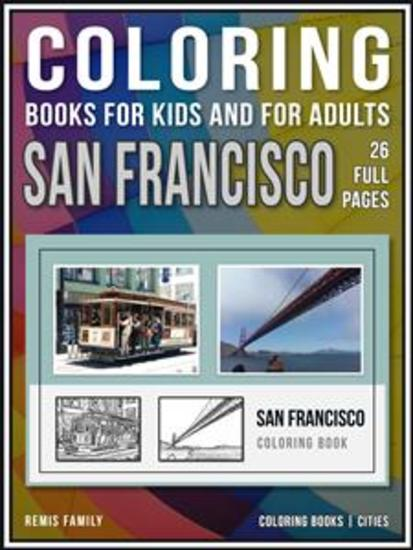 Coloring Books for Kids and for Adults - San Francisco - Coloring books - cities - 26 pages to color with San Francisco drawings - cover