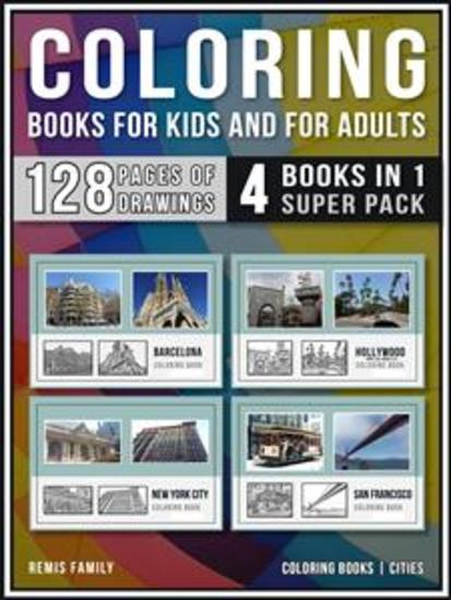Coloring Books for Kids and for Adults (4 Books in 1 Super Pack) - Coloring books - Cities Pack - 128 pages of cities images for coloring - cover