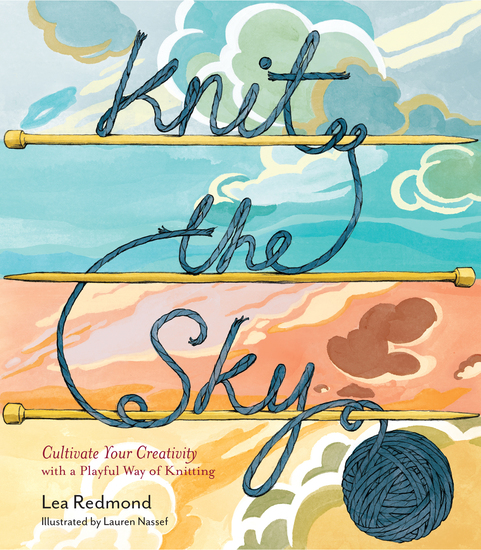 Knit the Sky - Cultivate Your Creativity with a Playful Way of Knitting - cover