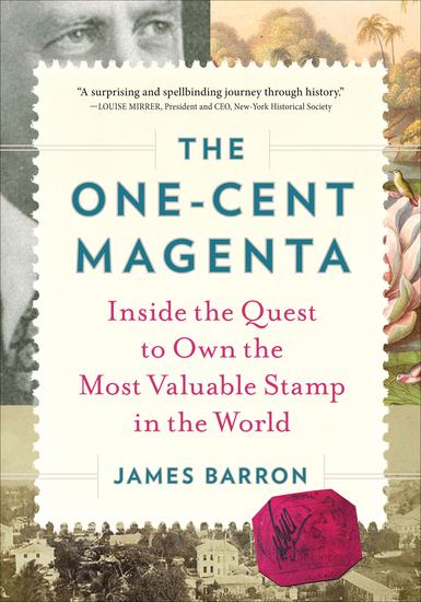 The One-Cent Magenta - Inside the Quest to Own the Most Valuable Stamp in the World - cover
