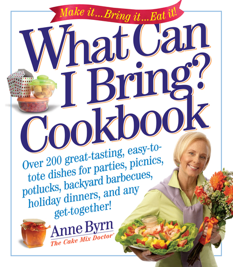 What Can I Bring? Cookbook - Over 200 Great-Tasting Easy-to-Tote Dishes for Parties Picnics Potlucks Backyard Barbeques Holiday Dinners and Any Get-Together! - cover