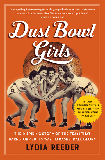 Dust Bowl Girls - The Inspiring Story of the Team that Barnstormed Its Way to Basketball Glory - cover