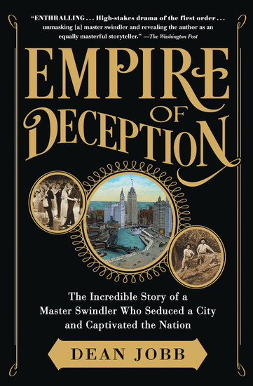 Empire of Deception - The Incredible Story of a Master Swindler Who Seduced a City and Captivated the Nation - cover