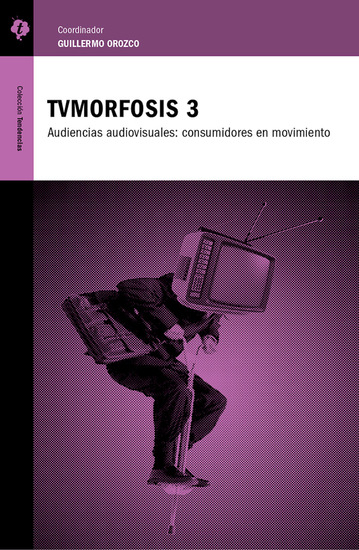 TVMorfosis 3 - Audiencias audiovisuales: consumidores en movimiento - cover