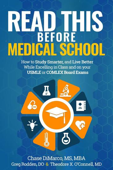 Read This Before Medical School: How to Study Smarter and Live Better While Excelling in Class and on your USMLE or COMLEX Board Exams - cover