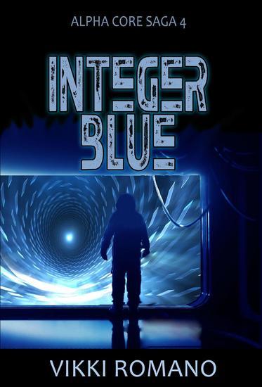 Integer Blue - Alpha Core Saga #4 - cover