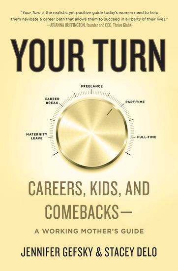 Your Turn - Careers Kids and Comebacks--A Working Mother's Guide - cover