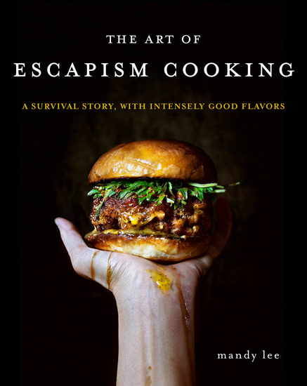 The Art of Escapism Cooking - A Survival Story with Intensely Good Flavors - cover