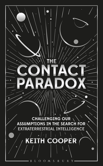 The Contact Paradox - Challenging our Assumptions in the Search for Extraterrestrial Intelligence - cover