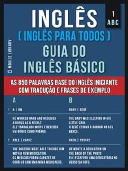 1 – ABC - Inglês ( Inglês Para Todos ) Guia do Inglês Básico - Aprenda as 850 palavras base do Inglês iniciante com tradução e frases de exemplo - cover