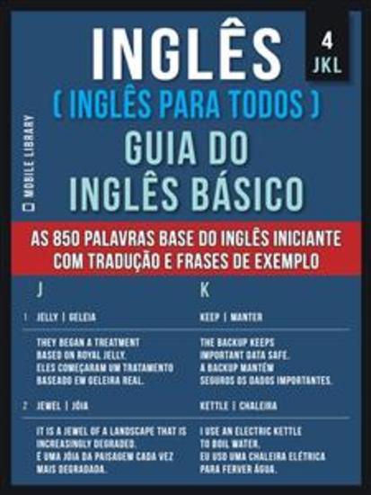 4 - JKL - Inglês ( Inglês Para Todos ) Guia do Inglês Básico - Aprenda as 850 palavras base do Inglês iniciante com tradução e frases de exemplo - cover