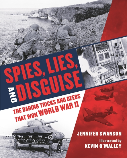 Spies Lies and Disguise - The Daring Tricks and Deeds That Won World War II - cover