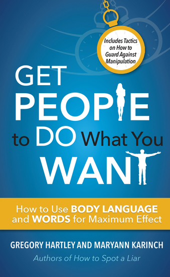 Get People to Do What You Want - How to Use Body Language and Words for Maximum Effect - cover