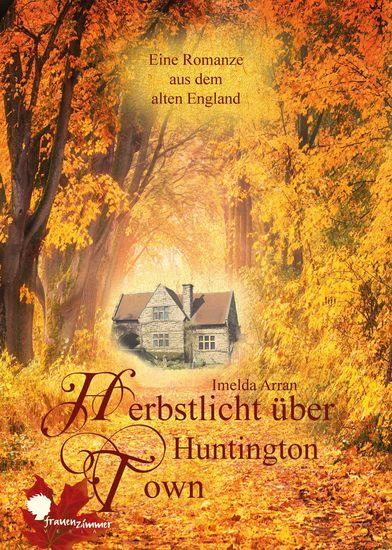 Herbstlicht über Huntington Town - Eine Romanze aus dem alten England - cover